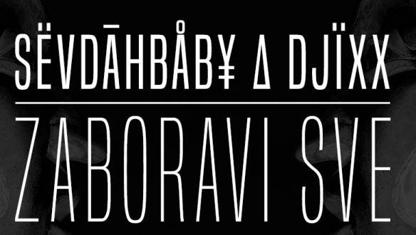 SevdahBABY & Djixx - Zaboravi sve NOVO